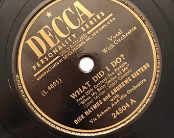 What Did I Do; I'd Love to Call You My Sweetheart Dick Haynes Andrews Sisters 1940s Vintage Music 78 Decca Record 10 inch Shellac Disc 24504
