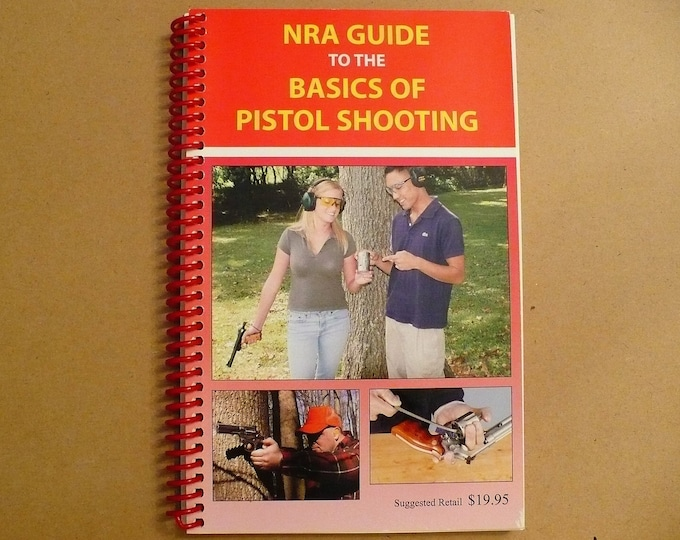 NRA Guide to the Basics of Pistol Shooting Spiral-bound – November 1, 2009
