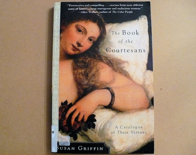The Book of the Courtesans: A Catalogue of Their Virtues by Susan Griffin
