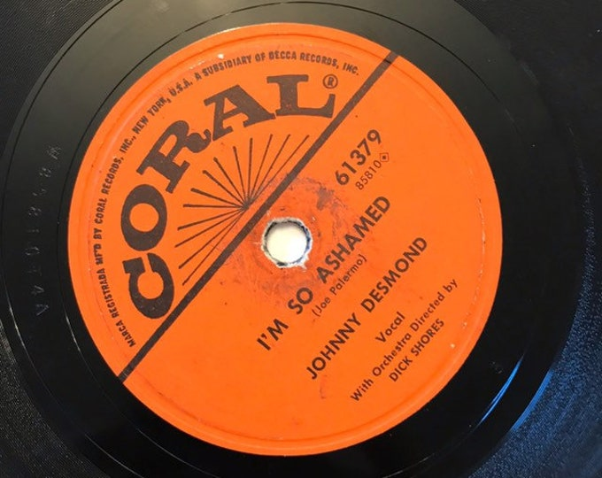 1950's Vintage 78 Record I'm So Ashamed; Play Me Hearts Flowers by Johnny Desmond Coral Crooner 61379
