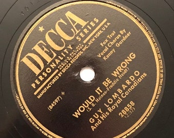 Would It Be Wrong; When I Plunk My Guitar Guy Lombardo 1940s Vintage Big Band Music Decca Record 10 inch Shellac Disc 78 28858