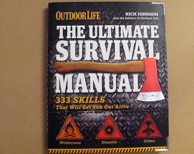 The Ultimate Survival Manual: 333 Skills That Will Get You Out Alive