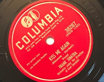 Kiss Me Again; My Melancholy Baby by Frank Sinatra 1940s Vintage Crooner Music 78 Columbia Record 10 inch Shellac Disc 39764
