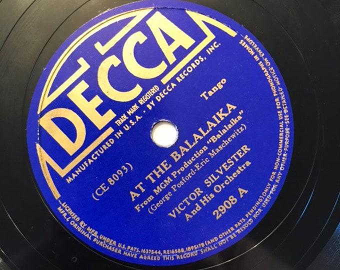 1930's Vintage 78 Record At The Balalaika; I Once Had A Heart Margarita Victor Sylvester Big Band Tango Decca 2908