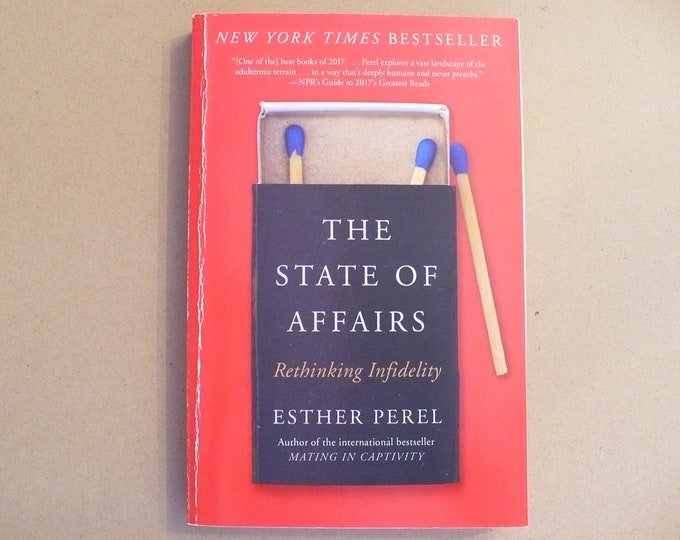 NEW The State of Affairs: Rethinking Infidelity by Esther Perel