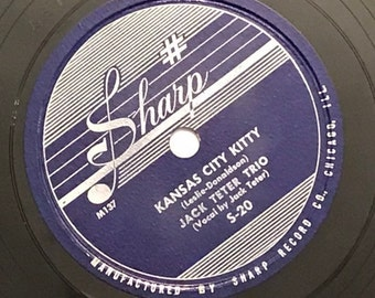 Kansas City Kitty; Just A Nitecap by Jack Teter Trio Late 1940s Vintage 78 Music Record 10 inch Shellac Disc S-20/ Get Lucky Vintage
