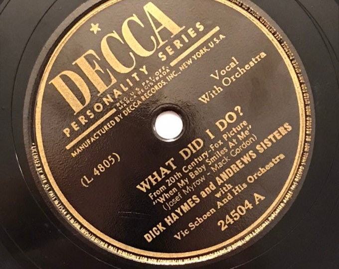 What Did I Do; I'd Love to Call You My Sweetheart Dick Haynes Andrews Sisters Decca 24504