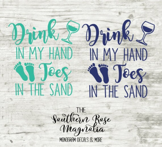Drink My Hand: Drink In My Hand Toes In The Sand Beach Decal Yeti Decal