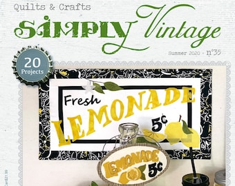 Magazine, Simply Vintage, Summer 2020, Summer Stitching, Lemonade Wall Hanging, Wool Applique, Embroidery, Quilts, Quilt & Craft Magazine