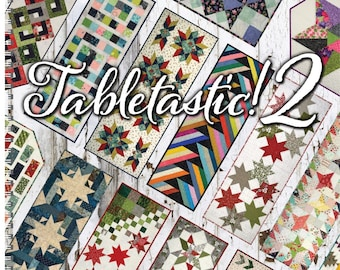 Softcover Book, Tabletastic 2, Quilt Patterns, Table Runners, Table Toppers, Scrap Quilts, Pre-Cut Friendly, Doug Leko, Antler Quilt Design