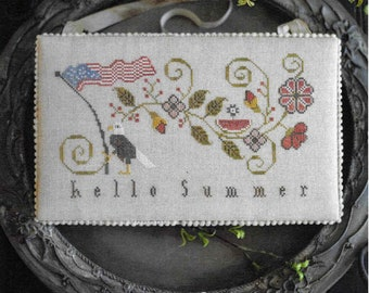 Counted Cross Stitch Pattern, Hello Summer, Summer Decor, Patriotic Decor, Americana, Primitive Decor, Plum Street Samplers PATTERN ONLY