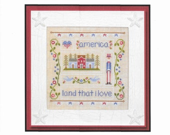 Counted Cross Stitch, Land That I Love, Cross Stitch Patterns, Patriotic Decor, Americana, Country Cottage Needleworks, PATTERN ONLY