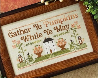 Counted Cross Stitch Pattern, Gather Ye Pumpkins, Autumn Decor, Pumpkins, Country Rustic, Sunflowers, Little House Needlework, PATTERN ONLY