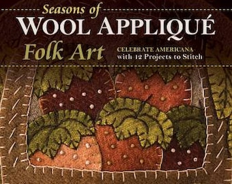 Softcover Book, Seasons of Wool Applique, Celebrate Americana, Wool Applique, Seasonal Applique, Primitive Decor, Rustic, Rebekah L Smith