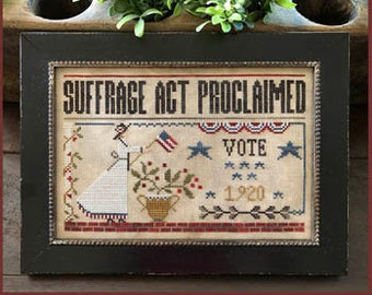 PRE-Order, Counted Cross Stitch Pattern, Suffrage Act, Americana, Patriotic Decor, American Flag, Little House Needleworks, PATTERN ONLY