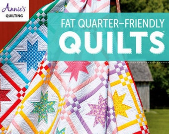 Softcover Book, Fat Quarter Friendly, Scrap Quilts, Bed Quilts, Crib Quilts, Wallhanging, Patchwork Quilts, Applique Quilts, Annie's