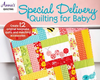 PRE-Order, Softcover Book, Special Delivery, Quilting for Baby, Baby Quilts, Growth Chart, Bibs, Patchwork Quilts, Applique Quilts, Annie's