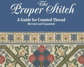 Softcover Book, The Proper Stitch, A Guide for Counted Thread, Cross Stitch Library, Darlene O'Steen, Annie's Cross Stitch