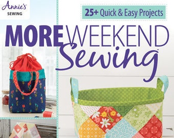 Softcover Book, More Weekend Sewing, Sew Cozies, Pincushions, Wall Hangings, Pillows, Toys, Organizer, Annie's