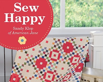 Softcover Book, Sew Happy, Quilt Patterns, Quilts, Table Runners, Flower Garden, Medallion Quilt, Nine Patch, American Jane, Sandy Klop