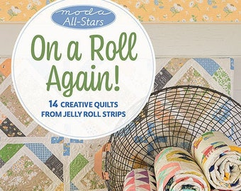 Softcover Book, On a Roll Again!, Quilt Patterns, Jelly Roll Quilts, Table Quilts, Lap Quilts, Bed Quilts, Patchwork Quilts, Moda All Stars