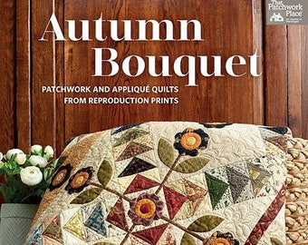 Softcover Book, Autumn Bouquet, Patchwork Quilts, Applique Quilts, Reproduction Quilts, Antique Style Quilts, Lap Quilts, Sharon Keightley