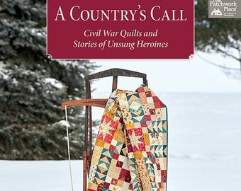 Softcover Book, A Country's Call, Quilt Patterns, Civil War History, Reproduction Fabric Quilts, Antique Reproductions, Country Threads