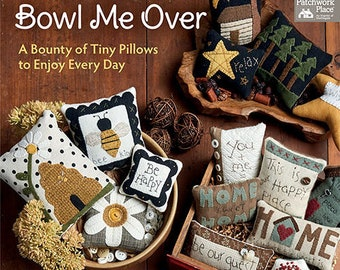 Softcover Book, Bowl Me Over, Bowl Fillers, Tiny Pillows, Wool Applique, Embroidery Pillows, Folk Art Embroidery, Pincushions, Debbie Busby