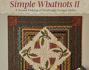 Quilt Book, Simple Whatnots II, Softcover Book, Scrap Quilts, Wall Hanging, Patriotic, Prairie, Lily, Double Dutch, Stars, Kim Diehl