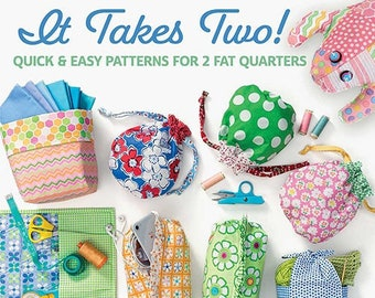 Softcover Book, It Takes Two, Fat Quarter Patterns, Ditty Bags, Fabric Baskets, Ruffled Pouch, Soft Toys, Me and My Sister Designs