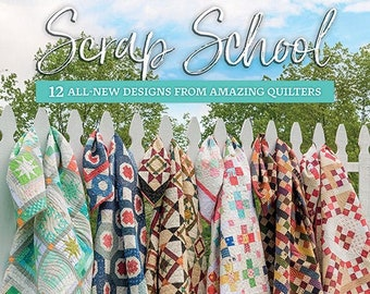 Quilt Book, Scrap School, Softcover Book, Scrap Quilts, Wall Hanging, Bed Quilts, Nine Patches, County Fair, Pinwheel, Lissa Alexander