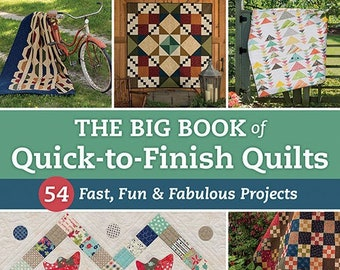 Softcover Book, The Big Book of Quick-to-Finish Quilts, Quilt Patterns, Christmas Quilts, Pinwheels, Wall Hangings, Table Runner, Lap Quilts