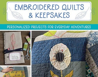 Softcover Book, Embroidered Quilts & Keepsakes, Quilts, Embroidery, Tea Towels, Runners, Bags, Pouches, ID Tags, Apron, Embroidered Alphabet