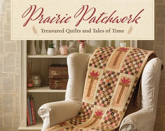 Softcover Book, Prairie Patchwork, Quilt Patterns, Table Runners, Wall Hangings, Bed Quilts, Candle Mats, Farmhouse Quilts, Martha Walker