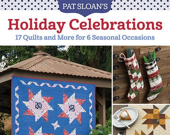 Softcover Book, Holiday Celebrations, Quilt Pattern, Mini Quilts, Table Runner, Seasonal Quilts, Holiday Quilts, Pillows, Pat Sloan
