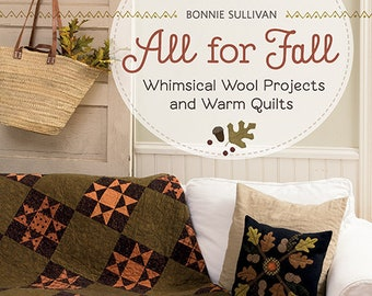 Softcover Book, All for Fall, Whimsical Wool, Wool Applique, Fall Applique, Applique Quilts, Primitive Decor, Rustic Decor, Bonnie Sullivan