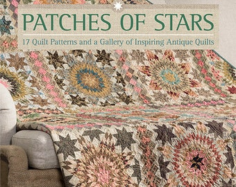 Softcover Book, Patches of Stars, Quilt Patterns, Star Motifs, Sawtooth Star, Lone Star, Feathered Star, Laundry Basket Quilts, Edyta Sitar