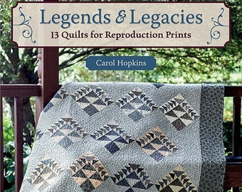 Softcover Book, Legends & Legacies, Quilt Patterns, Civil War, Home Decor, Reproduction Fabric Quilts, Legacy Quilts, Carol Hopkins