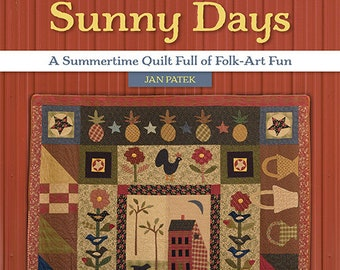 Softcover Book, Sunny Days, Sampler Quilt, Seasonal Quilt Blocks, Tree Quilt, House Quilt, Chickens, Bee Skep, Queen Quilt, Jan Patek