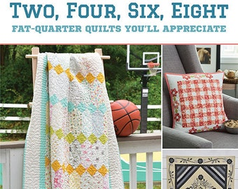 Softcover Book, Two, Four, Six, Eight, Quilt Patterns, Fat Quarter Quilts, Patchwork Tote, Pillows, Runners, Wall Quilts, Lissa Alexander