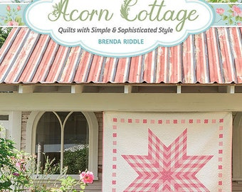 Softcover Book, Acorn Cottage, Quilt Book, Cottage Decor, Cottage Chic, Wall Hanging, Bed Quilts, Country Cottage, Pastels, Brenda Riddle