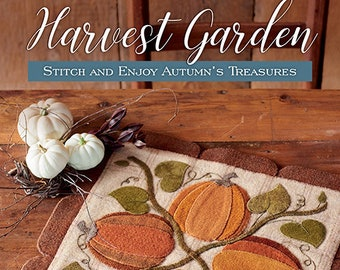 Softcover Book, Harvest Garden, Whimsical Wool, Wool Applique, Fall Applique, Applique Quilts, Primitive Decor, Rustic Decor, Kathy Cardiff