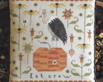 Counted Cross Stitch Pattern, Eat Crow, Fall Decor, Pumpkin, Crow, Sunflowers, Primitive Decor, Plum Street Samplers, PATTERN ONLY