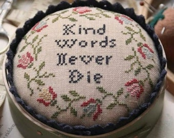 Counted Cross Stitch Pattern, Kind Words Never Die, Inspirational, Pincushion, Primitive Decor, Heartstring Samplery, PATTERN ONLY