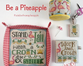 Counted Cross Stitch Pattern, Be A Pineapple, Flamingo, Pinkeep Drum, Scissor Fob, Sewing Tray,  Hands on Design, PATTERN ONLY