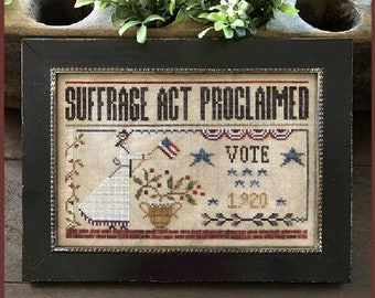 Counted Cross Stitch Pattern, Suffrage Act, Americana, Patriotic Decor, American Flag, Little House Needleworks, PATTERN ONLY