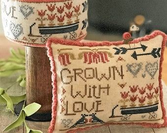 Counted Cross Stitch Pattern, Grown With Love, Pincushion, Ornament Pillow, Pin Keep Drum, Valentine, Hands On Design, PATTERN ONLY