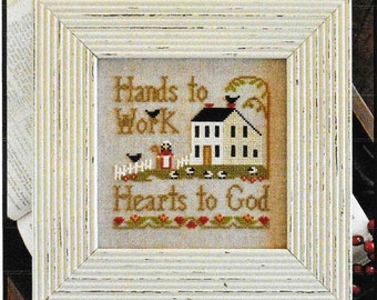 Counted Cross Stitch Pattern, Hands to Work, Hearts to God, Cross Stitch Sampler, Little House Needleworks, Cross Stitch, PATTERN ONLY