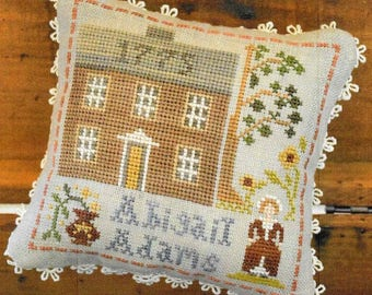 Counted Cross Stitch Pattern, Early Americans, No. 7, Abigail Adams, Cross Stitch, Little House Needleworks, Stitch Pillow, PATTERN ONLY