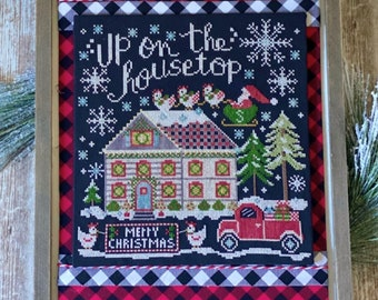 PRE-Order, Cross Stitch Pattern, Up on the Housetop, Christmas Decor, Santa Claus, Chickens, Stitching with the Housewives, PATTERN ONLY